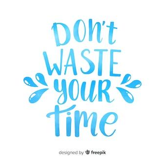Não perca seu tempo aquarela letras