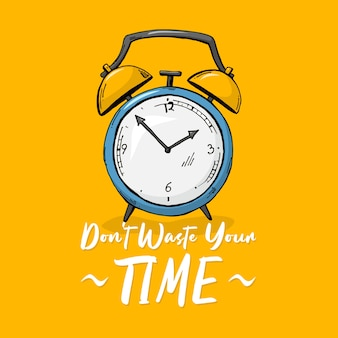 Não perca seu tempo