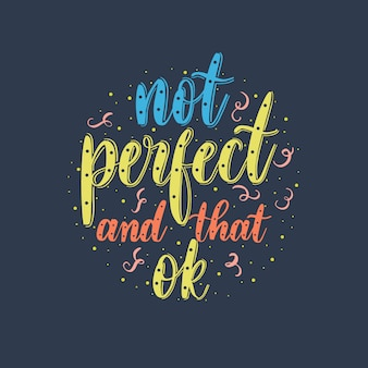 Não perfeito e isso ok - inscrição de vetor de letras.