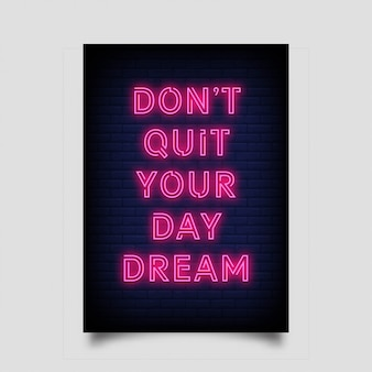 Não saia do seu sonho de um dia para pôster no estilo neon