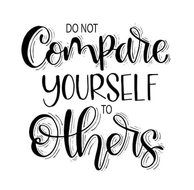 Não se compare aos outros, letras de mão, citação motivacional