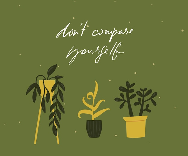 Não se compare cartão de citação motivacional com diferentes plantas em vasos