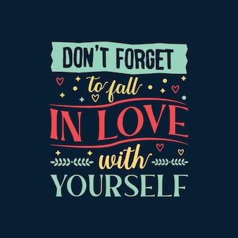 Não se esqueça de se apaixonar por você mesmo tipografia vectoor