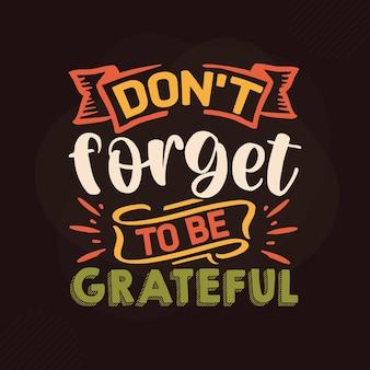 Não se esqueça de ser grato design de citações de gratidão premium vector
