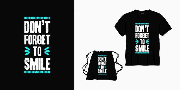 Não se esqueça de sorrir design de letras de tipografia para camiseta, bolsa ou mercadoria