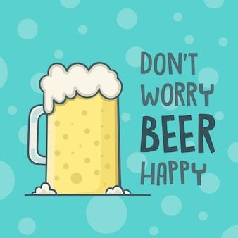 Não se preocupe com cerveja feliz citação