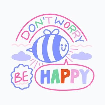 Não se preocupe letras otimistas de abelha