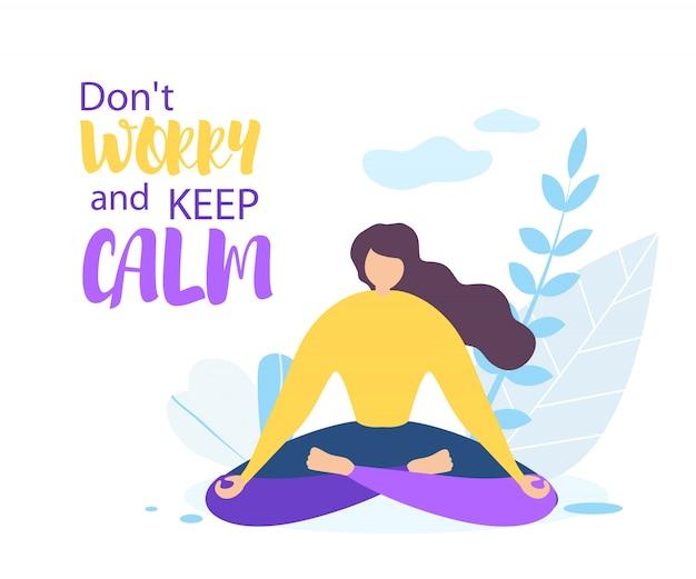 Não se preocupe mantenha a calma. garota meditar ao ar livre