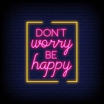 Não se preocupe seja feliz cartão de citações de néon