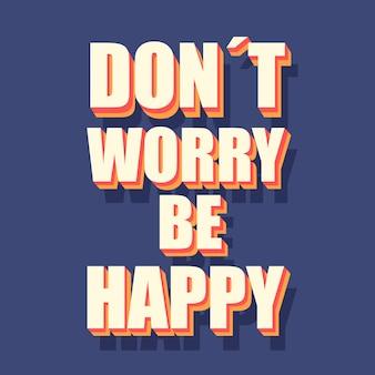 Não se preocupe seja feliz estilo citação dos anos 70
