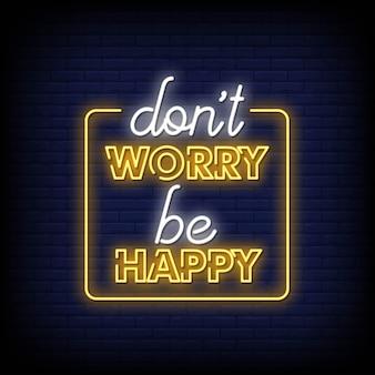 Não se preocupe seja feliz estilo de efeito de texto de sinais de néon