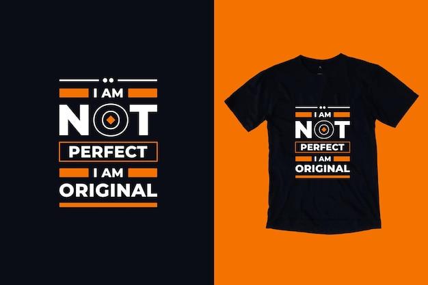 Não sou perfeito, sou original com citações modernas, design de camiseta