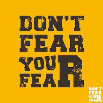 Não tema o seu medo - cite o modelo quadrado motivacional. adesivo de citações inspiradoras. ilustração