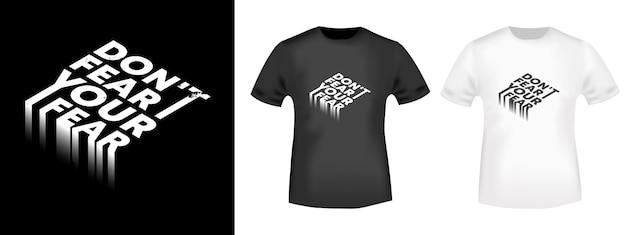 Não tema seu carimbo de impressão de t-shirt de citação de medo