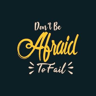 Não tenha medo de falhar