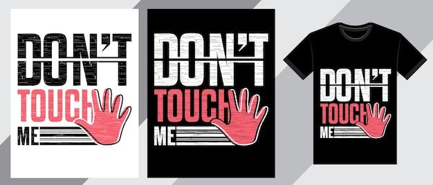 Não toque em mim, tipografia, design de camiseta