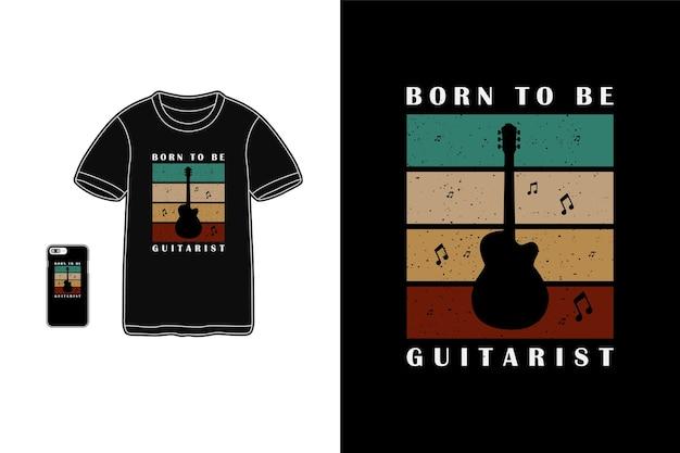 Nasceu para ser guitarrista, tipografia de merchandising de camisetas