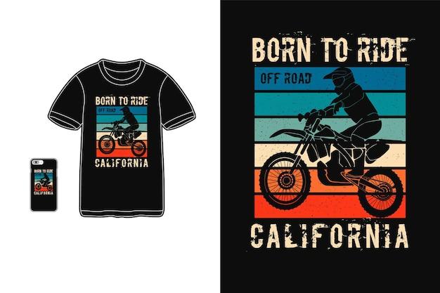 Nascido para andar fora da estrada na califórnia, camiseta com design silhueta retro