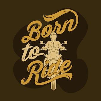 Nascido para andar. provérbios e citações da motocicleta