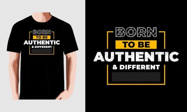 Nascido para ser autêntico cita o design da camiseta