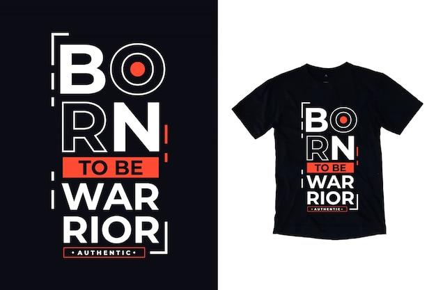 Nascido para ser citação de letras modernas de guerreiro
