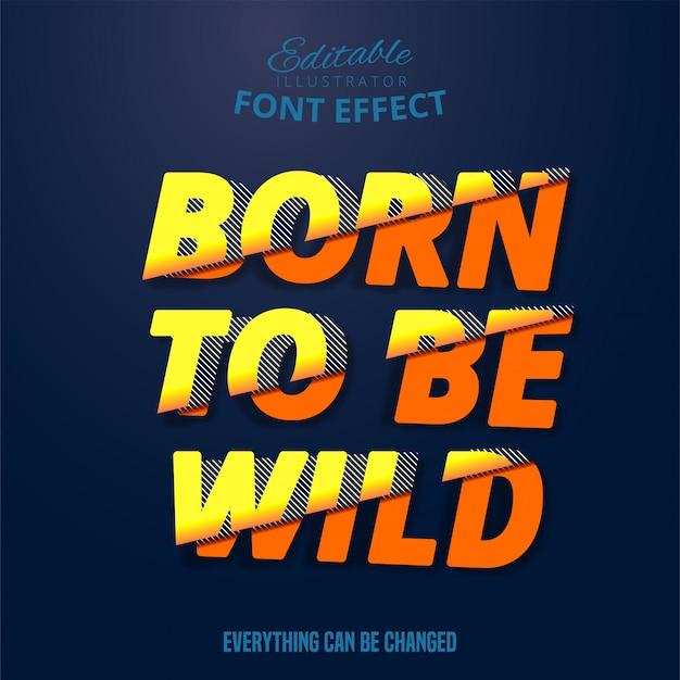 Nascido para ser texto selvagem, efeito de fonte editável