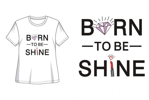 Nascido para ser tipografia de brilho para imprimir camiseta