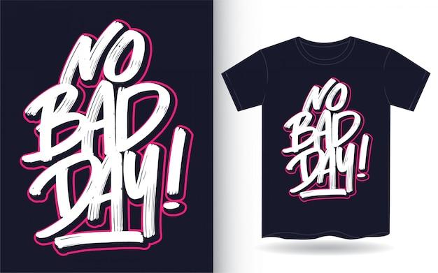 Nenhum dia ruim mão letras arte para camiseta