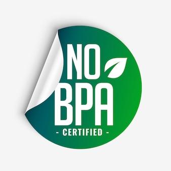 Nenhuma etiqueta de etiqueta verde certificada por bisfenol-a e ftalatos de bpa