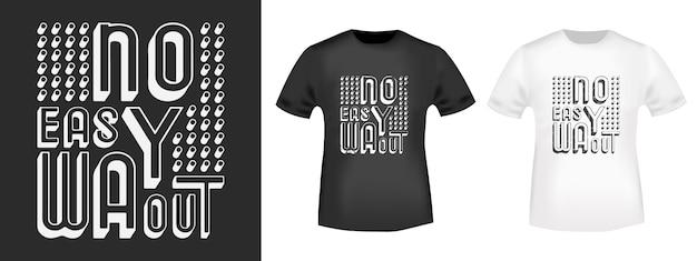 Nenhuma maneira facil para fora camiseta imprime