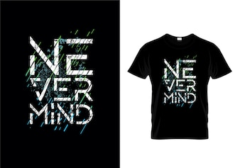 Nevermind Tipografia T Shirt Design Vector
