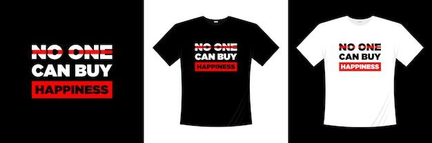 Ninguém pode comprar um design de t-shirt de tipografia de felicidade. dizer, frase, cita a camisa de t.