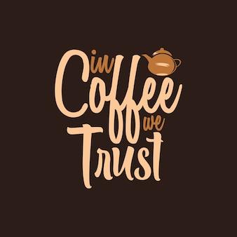 No café nós confiamos