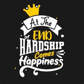 No final das dificuldades vem a felicidade