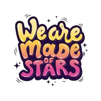 Nós somos feitos de estrelas. mão desenhada letras frase. ilustração