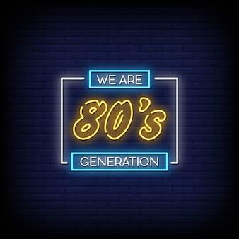 Nós somos o estilo dos sinais de néon da geração 80