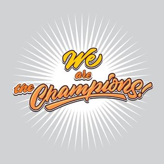 Nós somos os campeões mão lettering