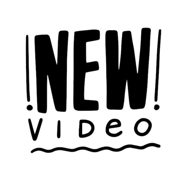 Nova notificação de vídeo, banner monocromático com tipografia, ícone ou emblema. elemento de design, letras desenhadas à mão para vlog de mídia social. etiqueta ou mensagem isolada preto e branco. ilustração vetorial