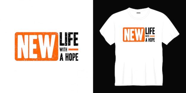 Nova vida com um design de t-shirt de tipografia de esperança