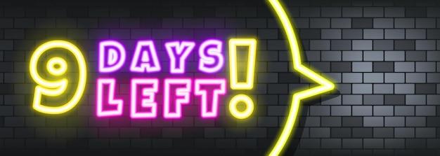Nove dias deixaram o texto em neon no fundo de pedra. 9 dias restantes. para negócios, marketing e publicidade. vetor em fundo isolado. eps 10.