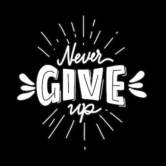 Nunca desista. cartaz de letras de mão desenhada. tipografia motivacional para impressões. letras de vetor