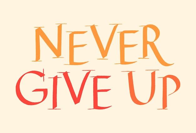 Nunca desista da tipografia de letras feitas à mão