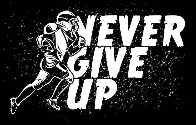 Nunca desista da tipografia do slogan com jogador de futebol americano