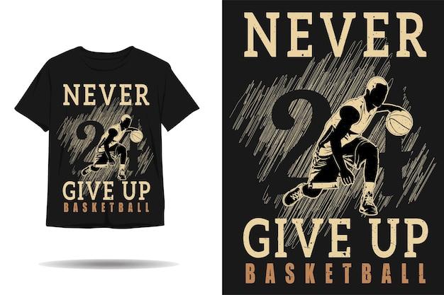 Nunca desista do design de camisetas de silhueta de basquete