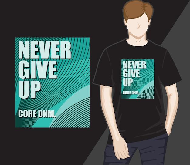 Nunca desista do design de t-shirt de tipografia