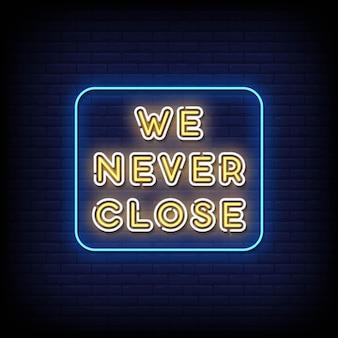 Nunca fechamos vetor de texto de estilo de letreiros de néon