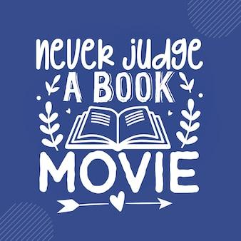 Nunca julgue um filme de livro leitura de citações de vetor de design premium vector