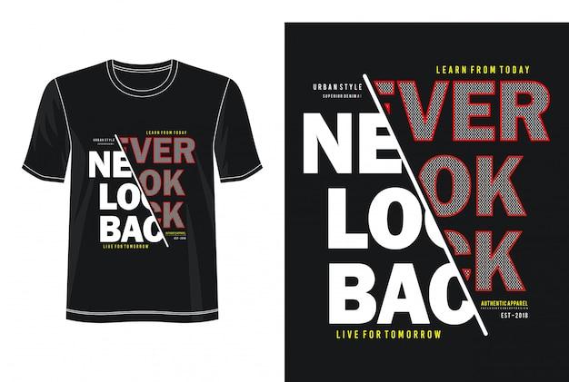 Nunca olhe para trás o design da tipografia camiseta