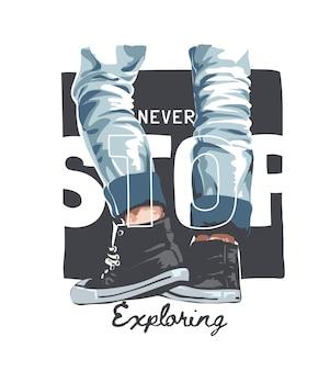 Nunca pare de explorar slogan com ilustrações de homens de jeans e tênis