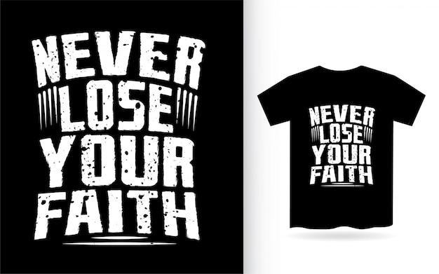 Nunca perca sua rotulação da fé para camiseta